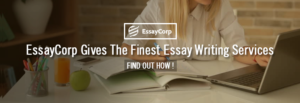 Essay Writing Service- By EssayCorp