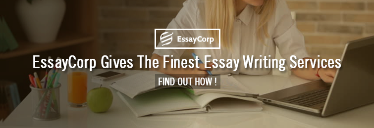 EssayCorp Gives The Finest Essay Writing Services – Find Out How!