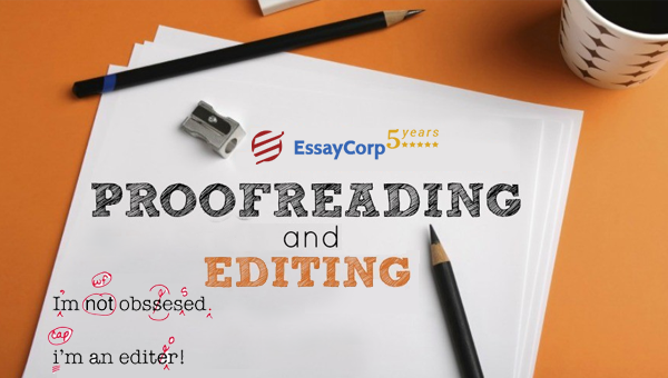Proofreading And Editing- By EssayCorp