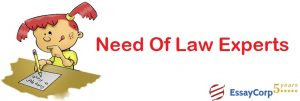 Need Of Law Experts- EssayCorp