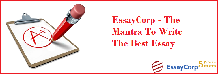 EssayCorp – The Mantra to Write The Best Essay