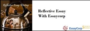 Reflective Essay With Essaycorp