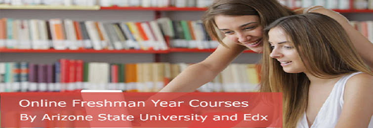 Online Freshman Year Courses By Arizone State University And Edx