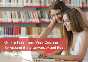 Online Freshman Year Courses By Arizone State University And Edx- EssayCorp