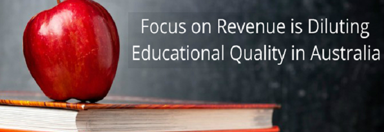 Focus on Revenue is Diluting Educational Quality in Australia