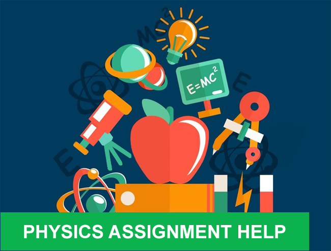 A to Z Solutions for Physics Assignment - Assignmentsweb.com