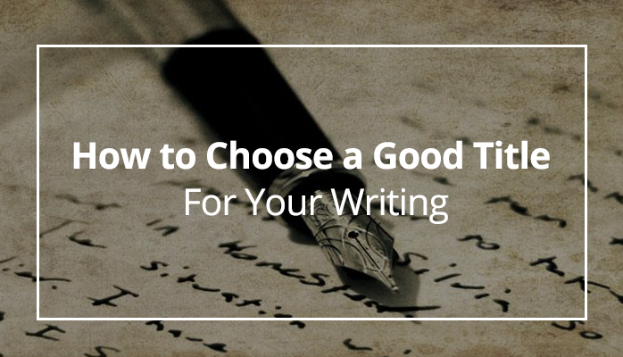 How To Choose A Good Title For Your Writing