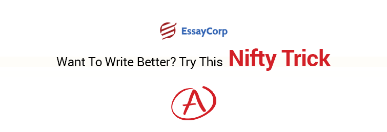 Want To Write Better? Try This Nifty Trick