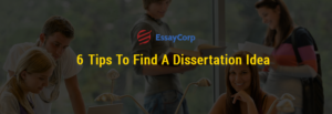 Points To Find A Dissertation Idea-EssayCorp