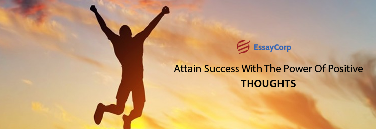 Attain Success With The Power Of Positive Thoughts