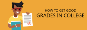 How To Get Good Grades In College- EssayCorp
