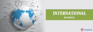 International Business Importance- EssayCorp