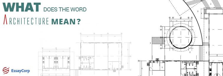 What Does The Word Architecture Mean?