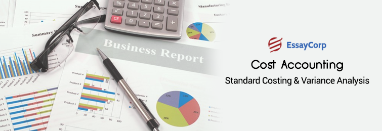 Cost Accounting – Standard Costing and Variance Analysis