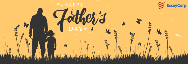 All You Should Know About Father's Day | EssayCorp