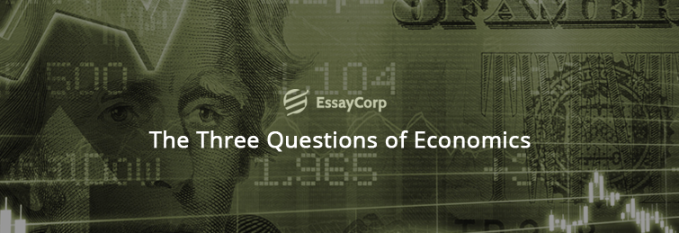 The Three Questions Of Economics Faced By Any Economy