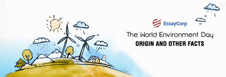 The World Environment Day – Origin And Other Facts