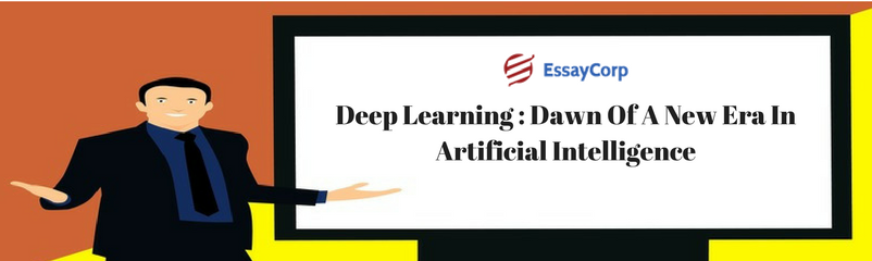 Deep Learning: Dawn Of A New Era In Artificial Intelligence