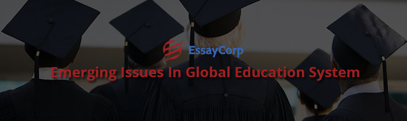 Emerging Issues in Global Education System