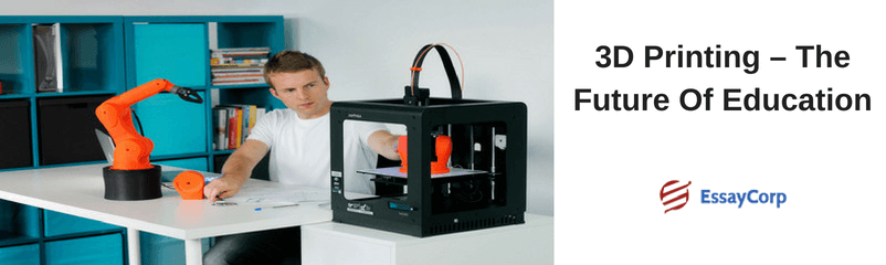 3D Printing – The Future Of Education