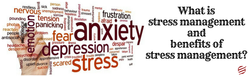 STOP STRESSING – THE BENEFITS OF STRESS MANAGEMENT