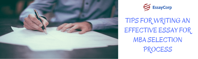Tips For Writing An Effective Essay For MBA Selection Process