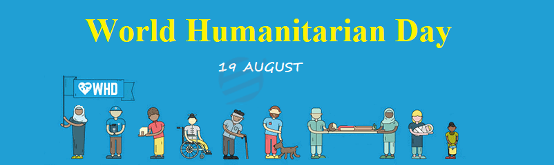 Celebrate the World Humanitarian Day 2018 by Helping Someone in Need