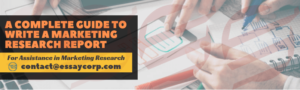 A Complete Guide to Write a Marketing Research Report