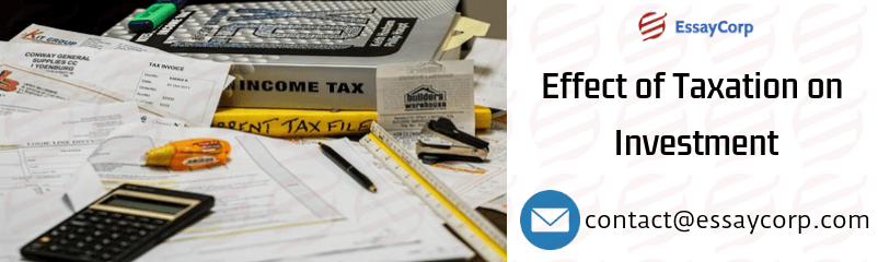 Effect of Taxation on Investment | EssayCorp
