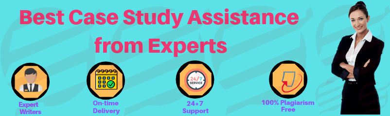 Get the Best Case Study Assistance from Experts