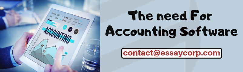 The Need for Accounting Software – EssayCorp
