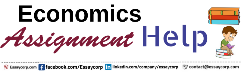 Economics Assignment Help- A reliable Economics Assignment Help online portal