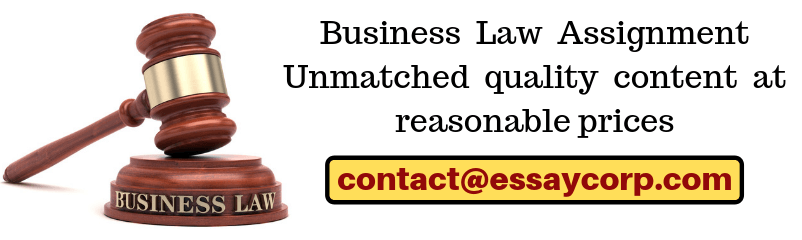 Business Law Assignment – Unmatched quality content at reasonable prices