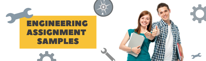 Get Any Kind of Engineering Assignment Sample Online
