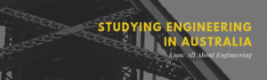 Which Engineering Study Is Best In Australia?