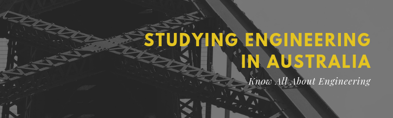 Studying Engineering in Australia – Which Engineering is Best to Study?