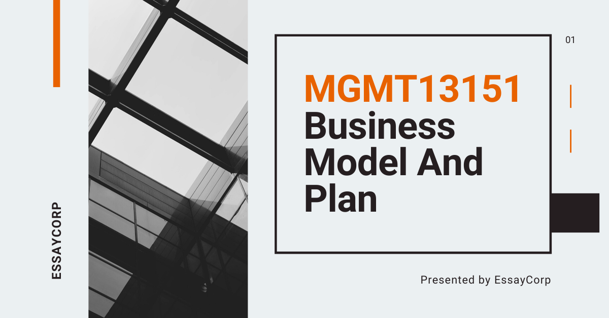MGMT13151 – Business Model and Plan | Assignment Help