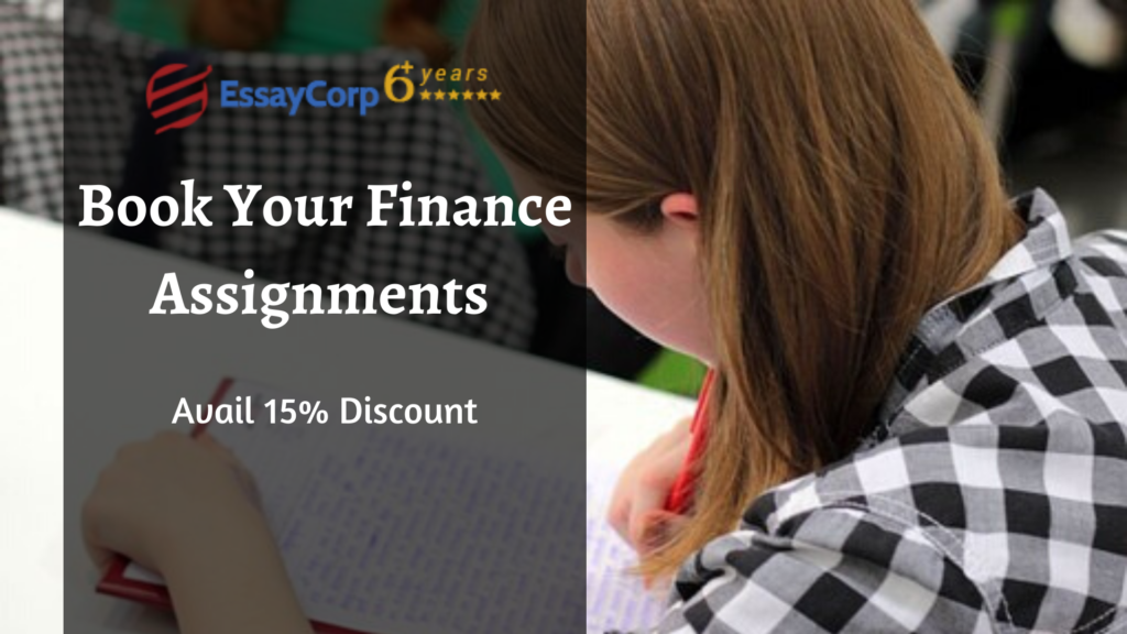 Book Your Finance Assignments| Avail 15% Discount