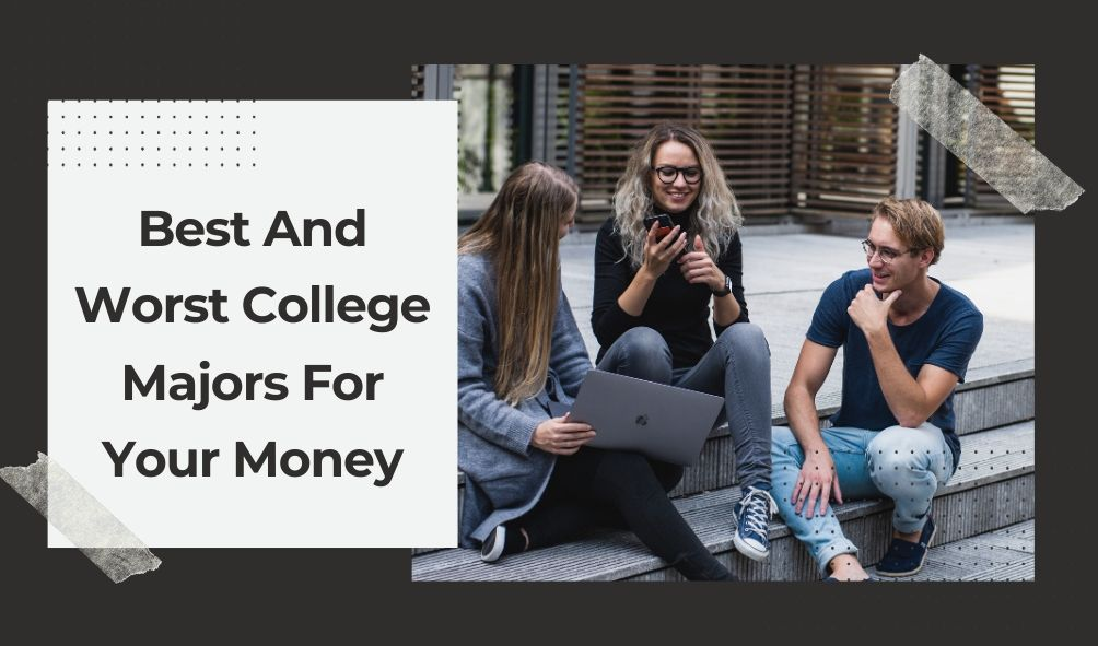 Best And Worst College Majors For Your Money