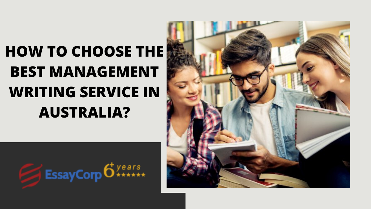 How to Choose the Best Management Writing Service in Australia?