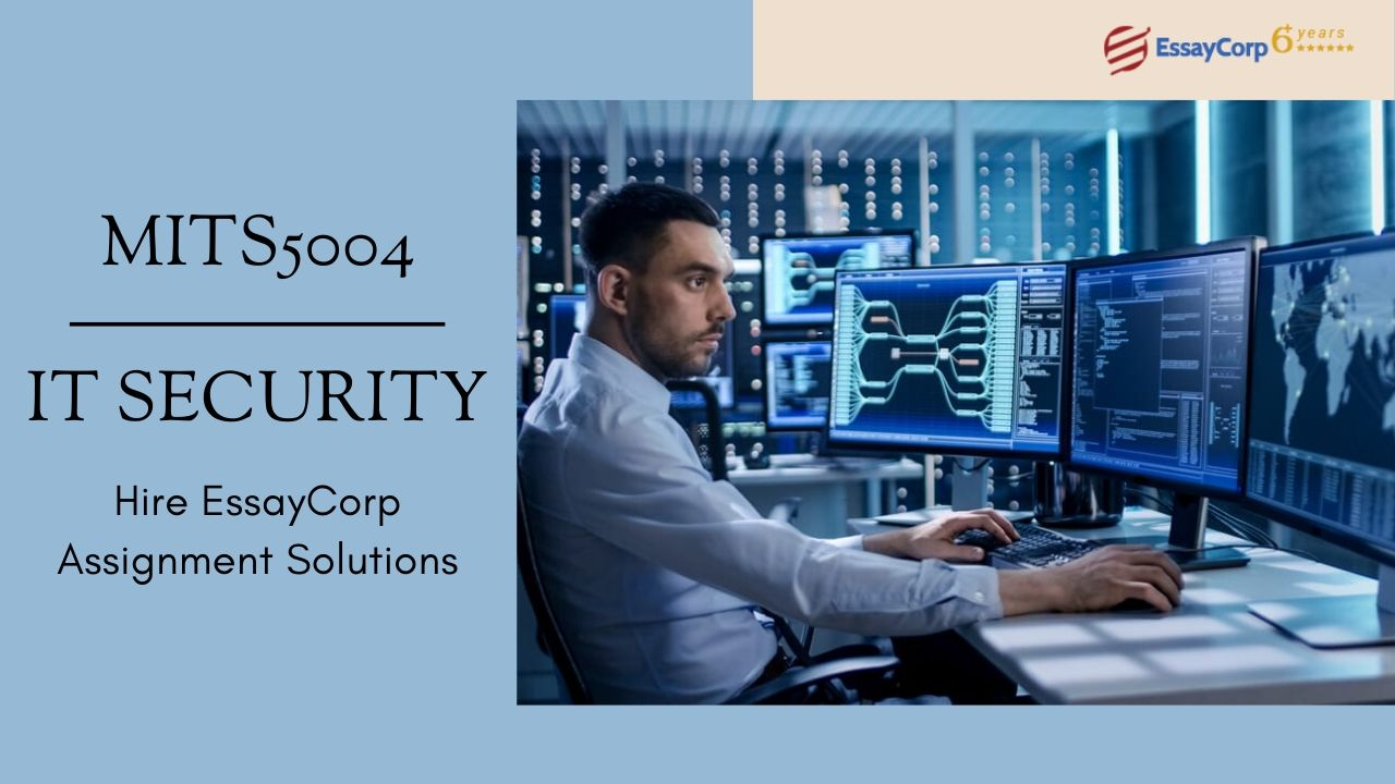 MITS5004 – IT Security | Assignment Help