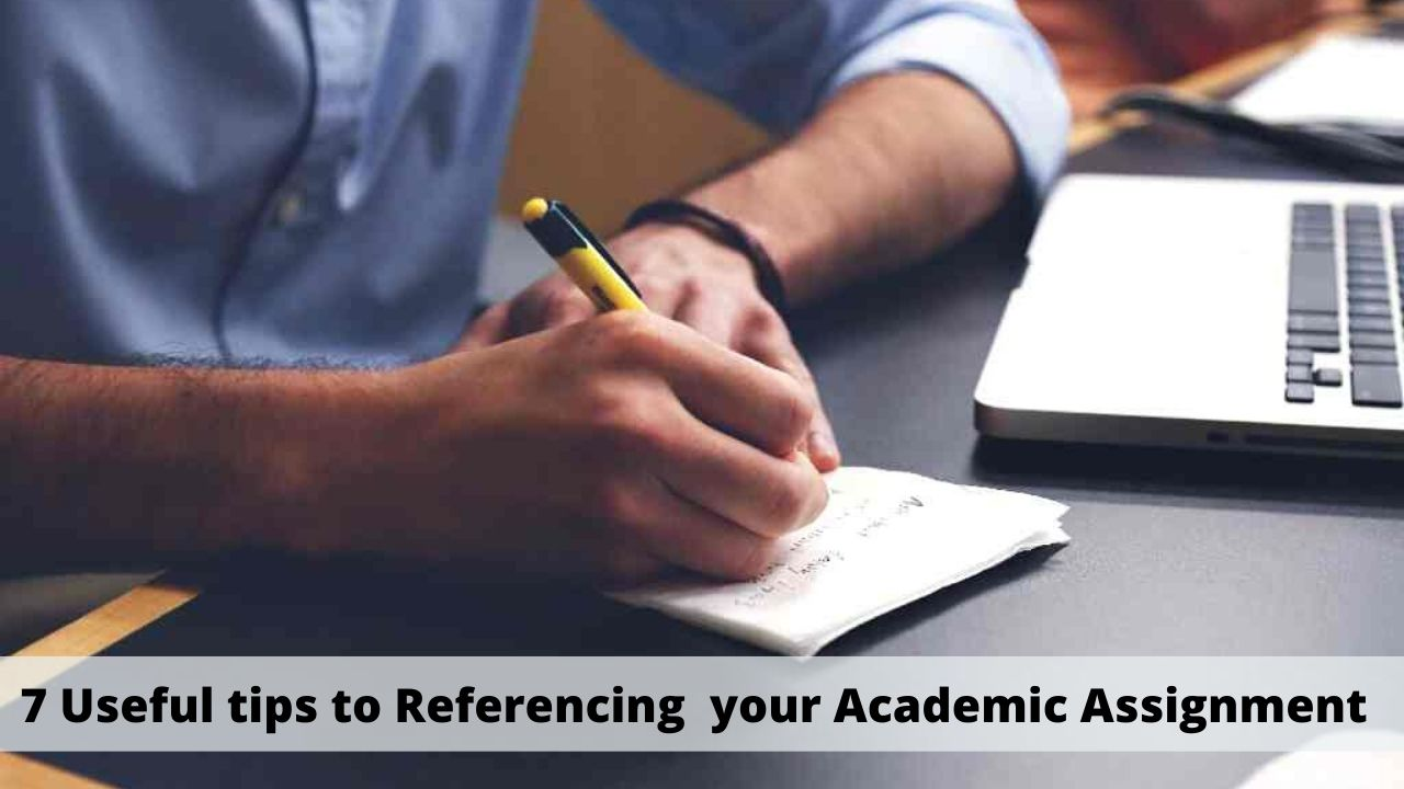 7 Useful Tips For Referencing Academic Assignments