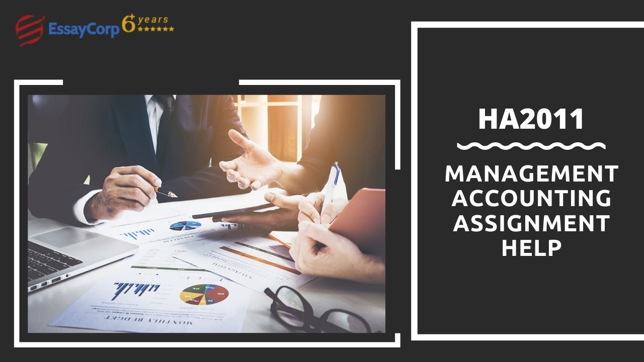 HA2011 Management Accounting Assignment Help | EssayCorp