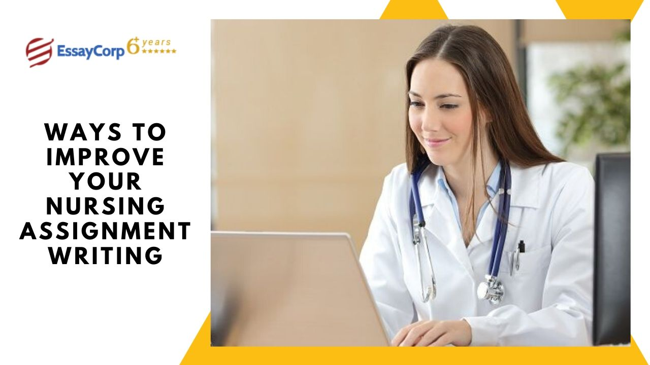 Ways to Improve Your Nursing Assignment Writing