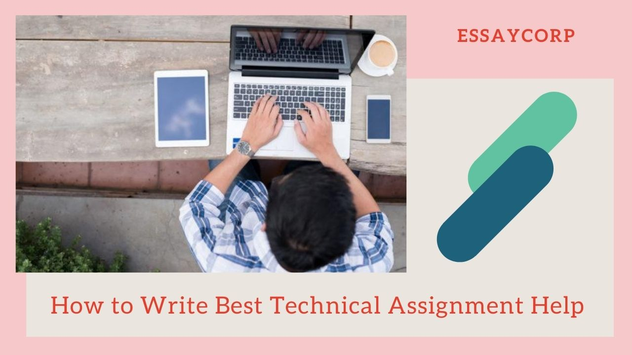How to Write Best Technical Assignment Help?