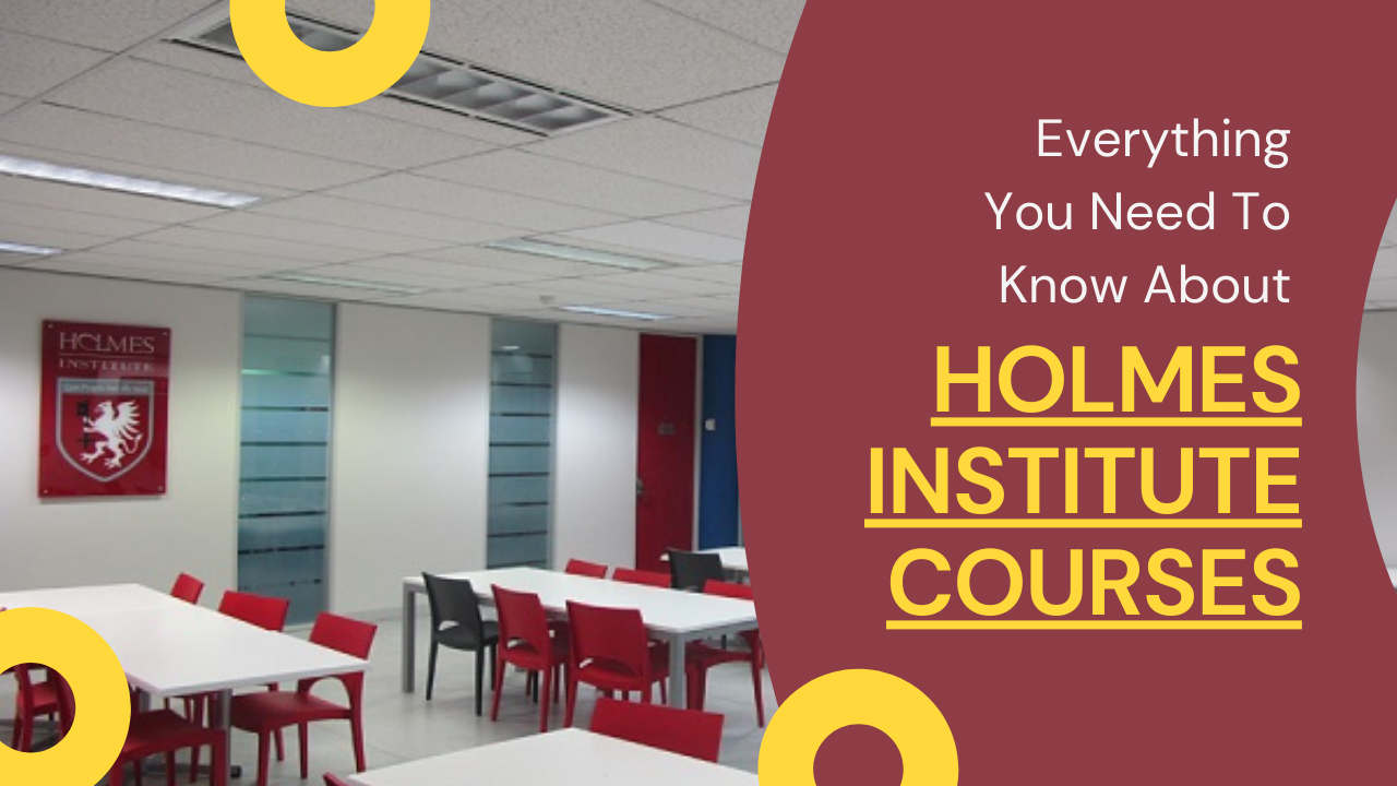 Everything You Need To Know About Holmes Institute Courses