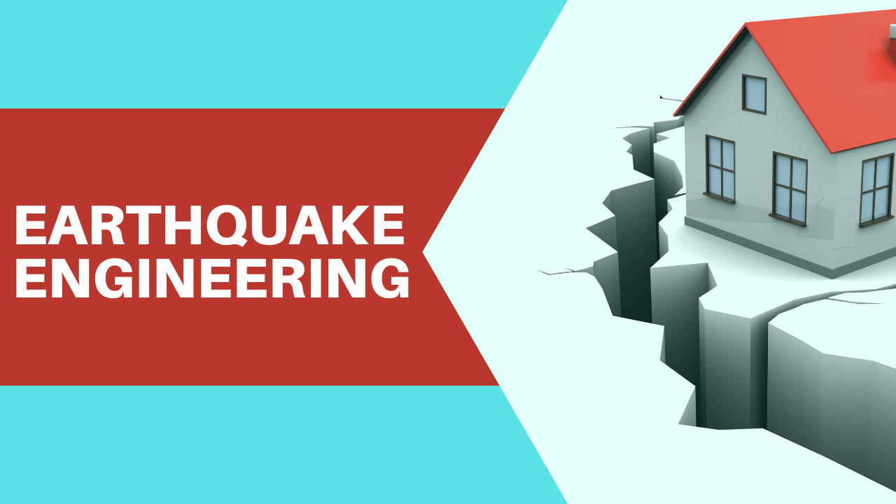 Earthquake Engineering – Study of Reducing Risk!!