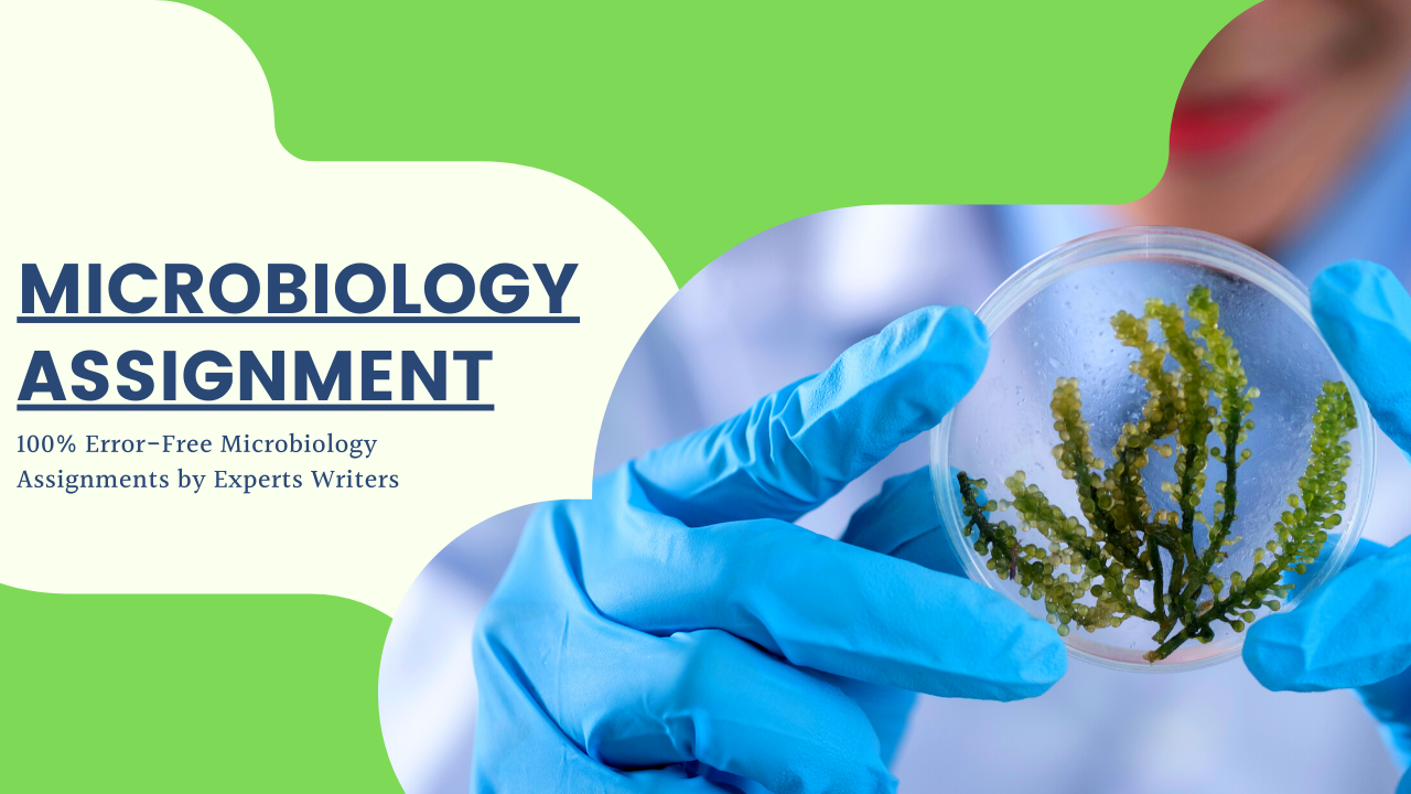 100% Error-free Microbiology Assignments by Experts Writers!!