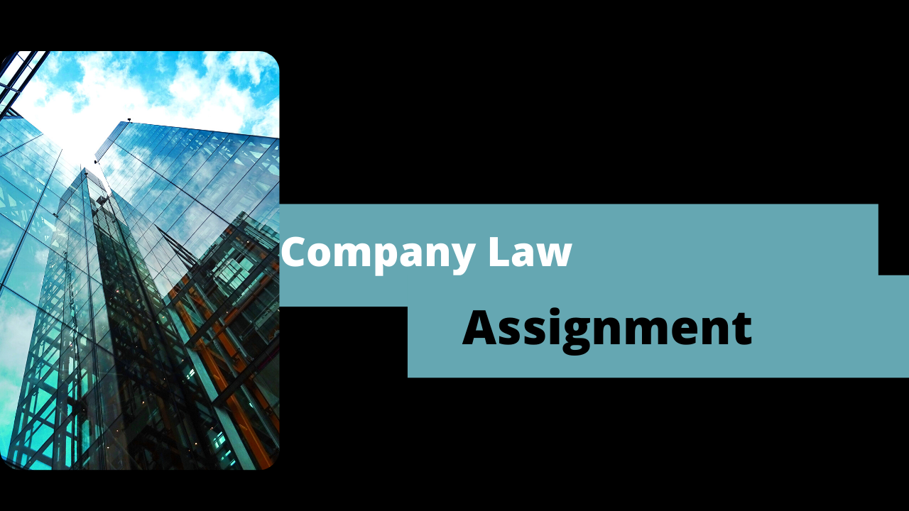 Company Law Assignment Help with 100% Original Content