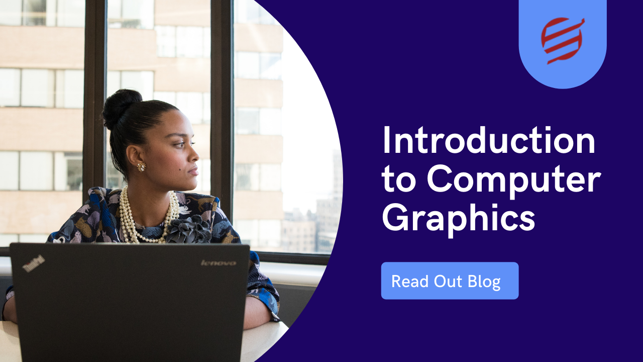 Detailed Introduction to Computer Graphics by Technical Experts!!